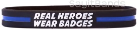 Real Heroes Wear Badges Thin Blue Line Wristband